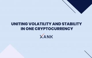ステーブルコインの概念を超える。Xankはオンデマンドでの安定した取引が可能にする仮想通貨を発行